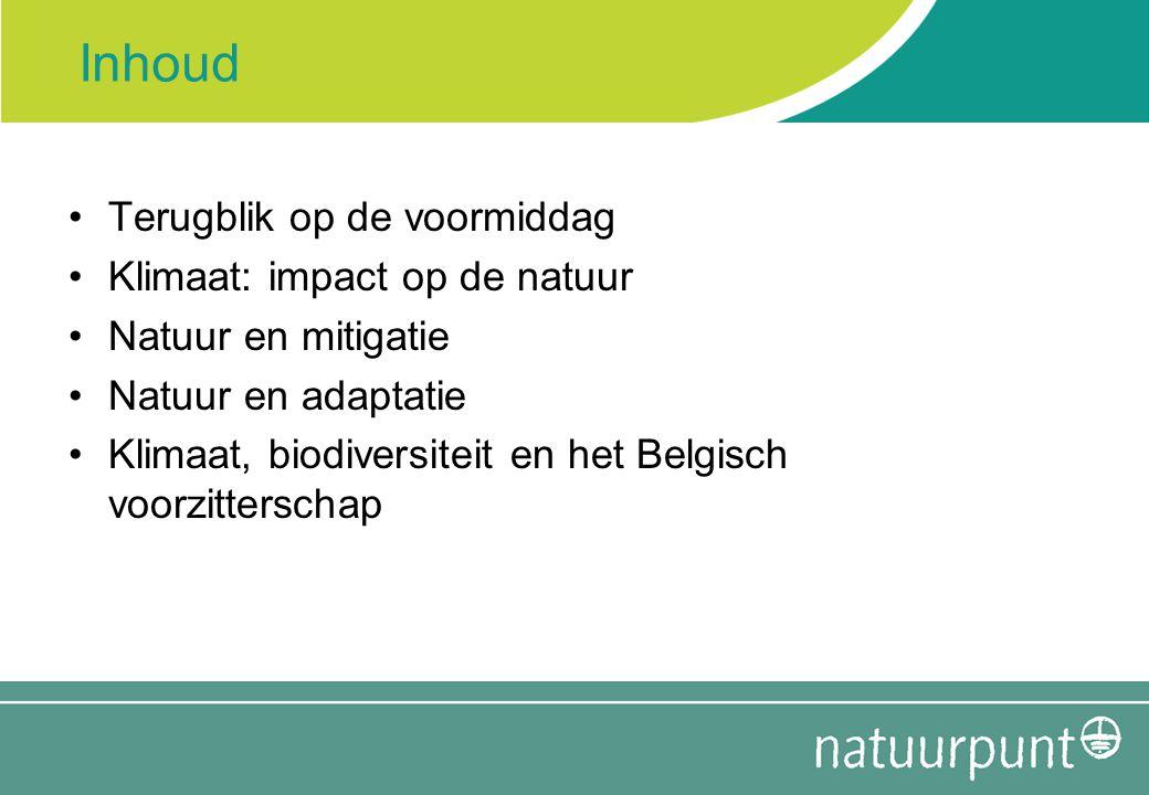 Inhoud Terugblik op de voormiddag Klimaat: impact op de natuur