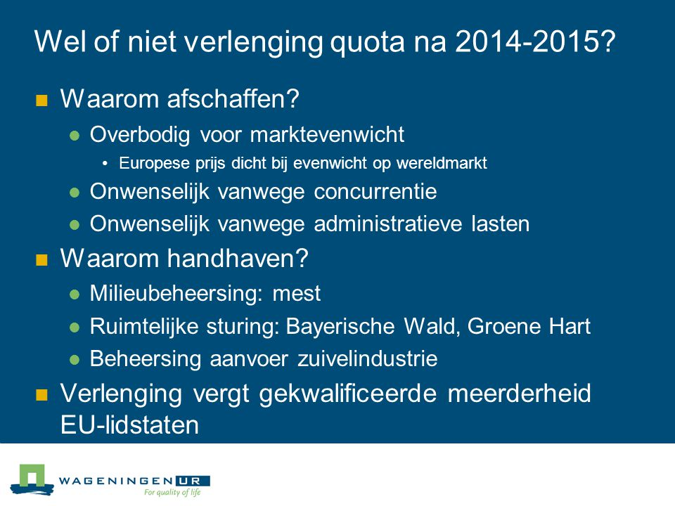 Wel of niet verlenging quota na 2014-2015