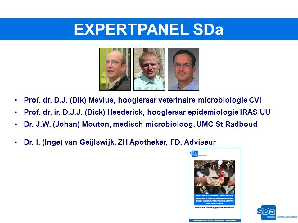 EXPERTPANEL SDa Prof. dr. D.J. (Dik) Mevius, hoogleraar veterinaire microbiologie CVI.
