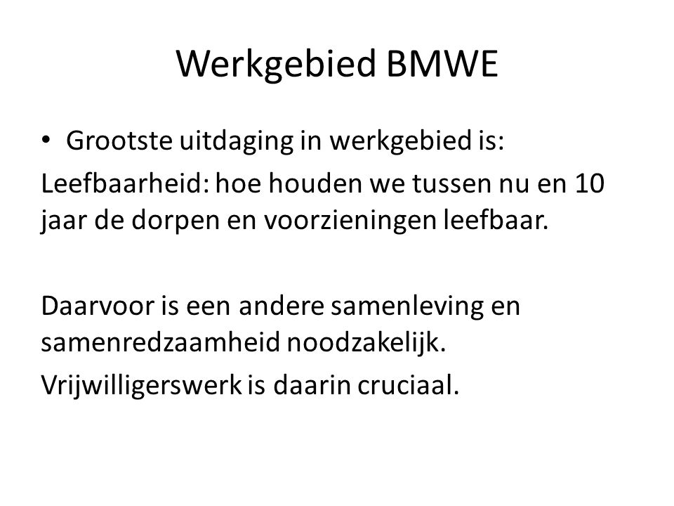 Werkgebied BMWE Grootste uitdaging in werkgebied is: