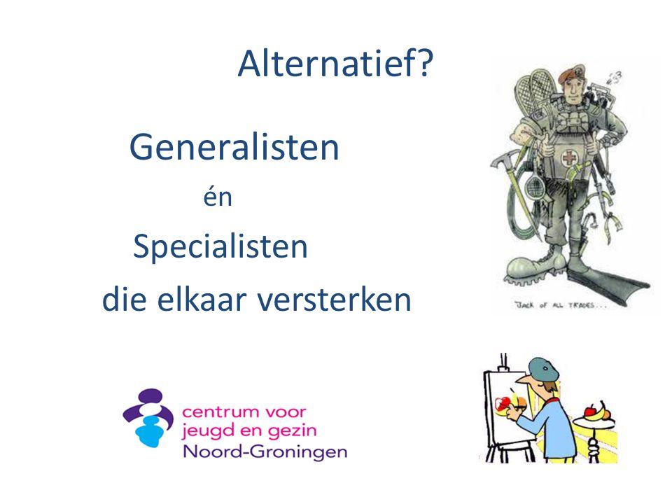 Alternatief Generalisten én Specialisten die elkaar versterken