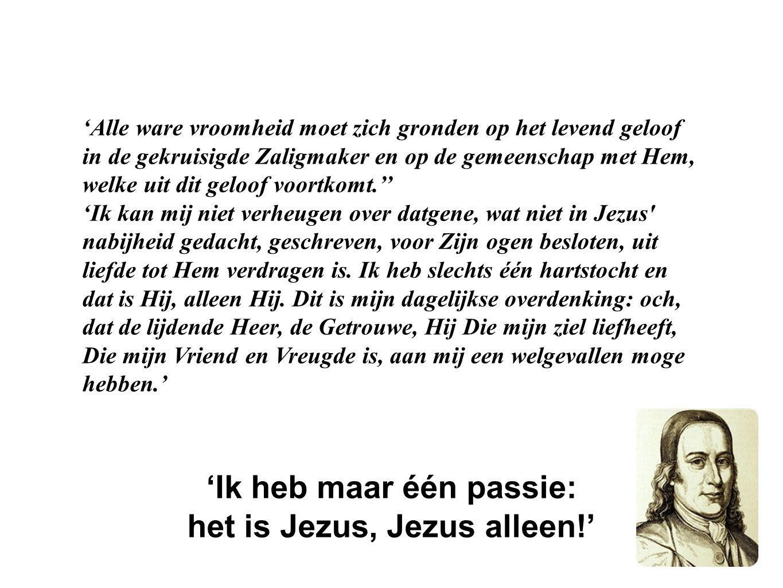 'Ik heb maar één passie: het is Jezus, Jezus alleen!'