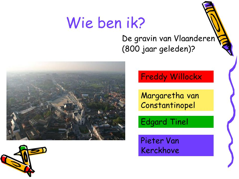 Wie ben ik De gravin van Vlaanderen (800 jaar geleden)