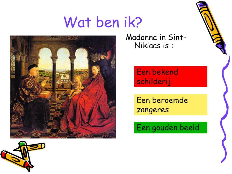 Wat ben ik Madonna in Sint-Niklaas is : Een bekend schilderij