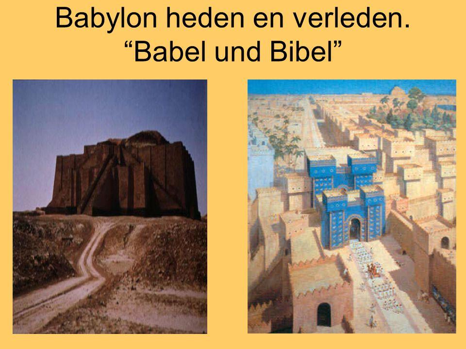 Babylon heden en verleden. Babel und Bibel
