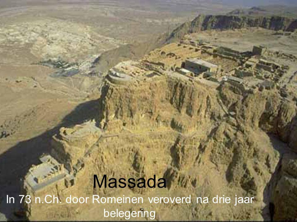 Massada In 73 n.Ch. door Romeinen veroverd na drie jaar belegering