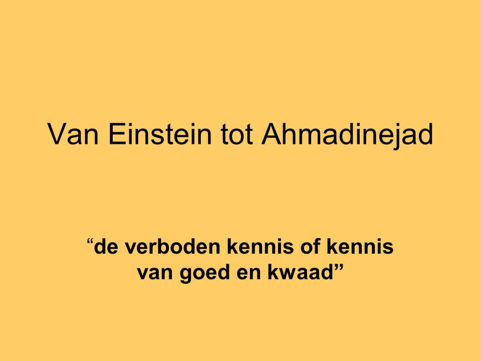 Van Einstein tot Ahmadinejad