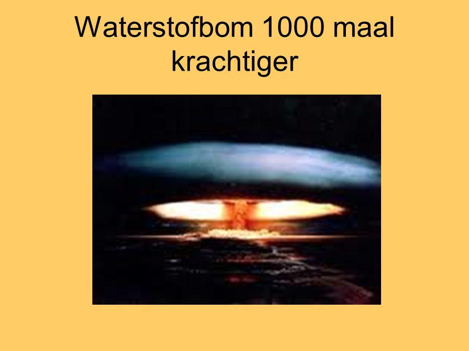 Waterstofbom 1000 maal krachtiger