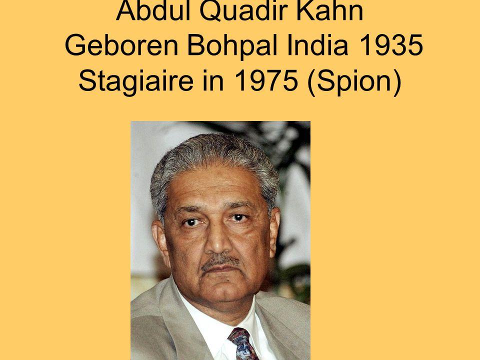 Abdul Quadir Kahn Geboren Bohpal India 1935 Stagiaire in 1975 (Spion)