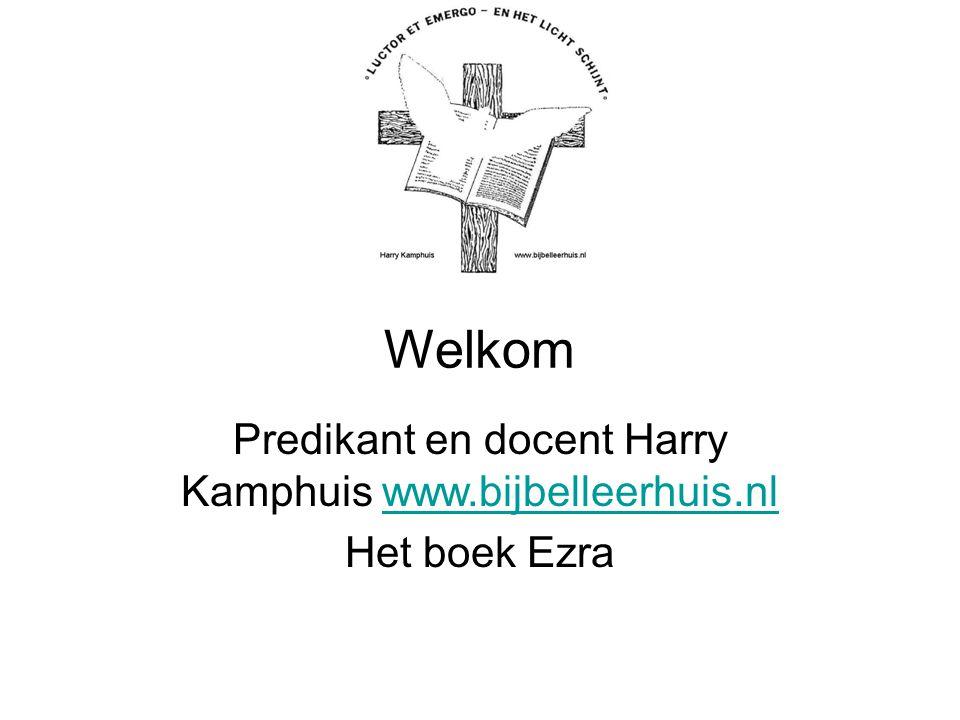 Predikant en docent Harry Kamphuis www.bijbelleerhuis.nl Het boek Ezra