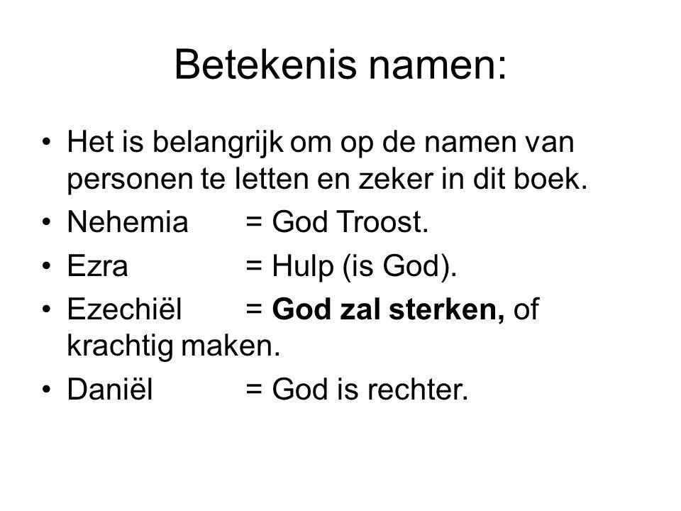Betekenis namen: Het is belangrijk om op de namen van personen te letten en zeker in dit boek. Nehemia = God Troost.