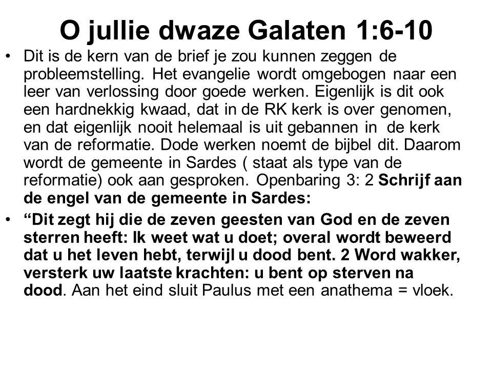 O jullie dwaze Galaten 1:6-10