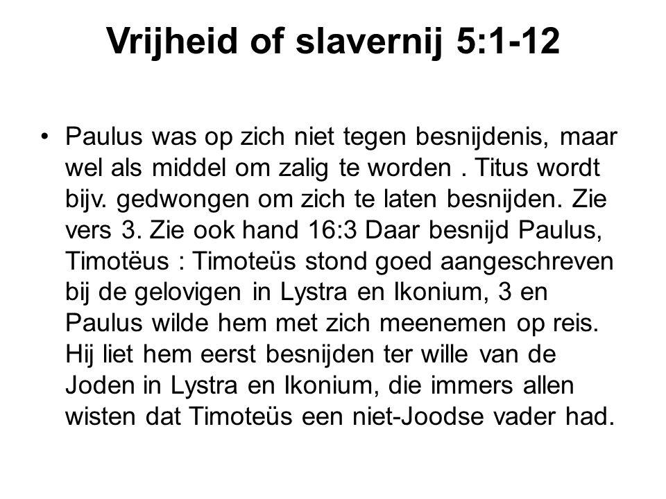 Vrijheid of slavernij 5:1-12