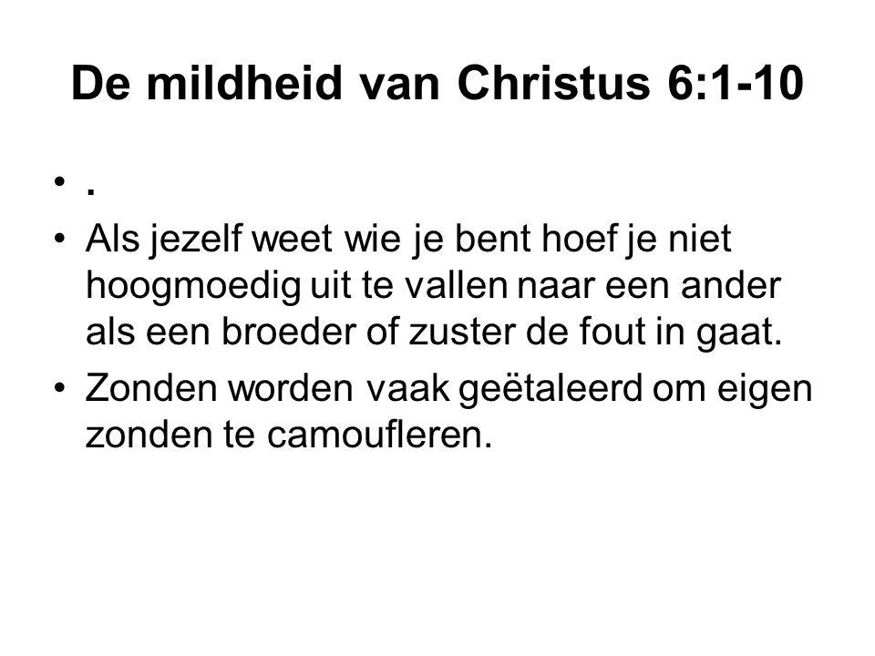 De mildheid van Christus 6:1-10