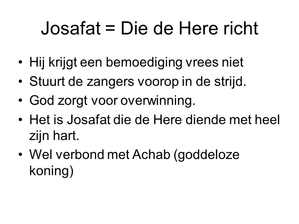 Josafat = Die de Here richt