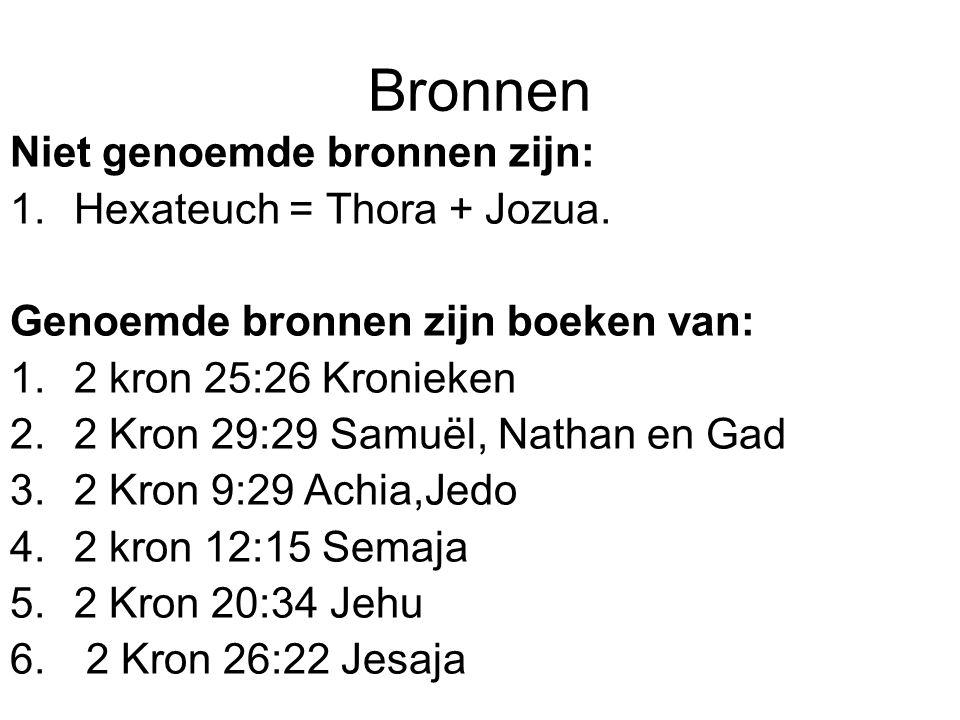 Bronnen Niet genoemde bronnen zijn: Hexateuch = Thora + Jozua.