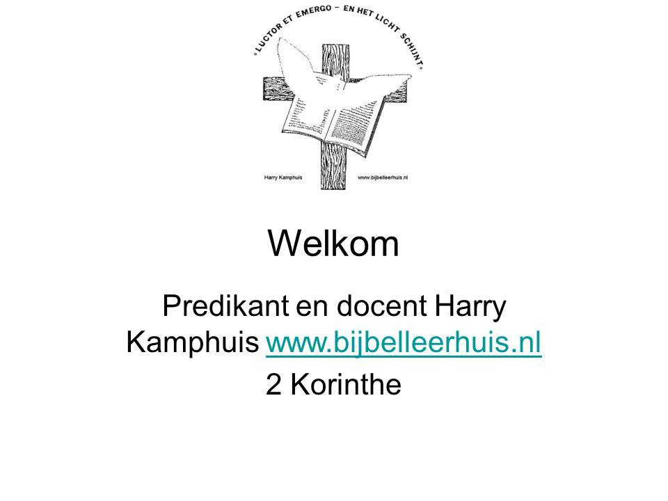 Predikant en docent Harry Kamphuis www.bijbelleerhuis.nl 2 Korinthe