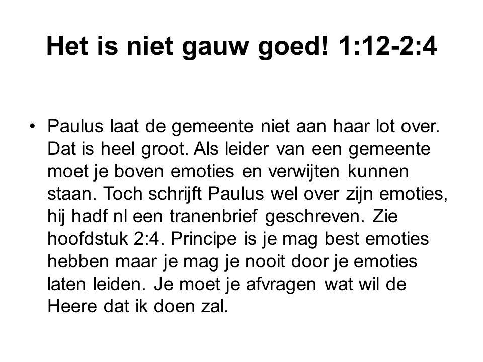 Het is niet gauw goed! 1:12-2:4