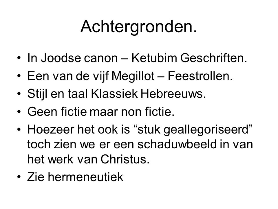 Achtergronden. In Joodse canon – Ketubim Geschriften.
