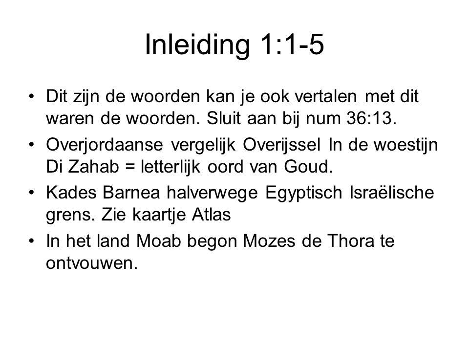 Inleiding 1:1-5 Dit zijn de woorden kan je ook vertalen met dit waren de woorden. Sluit aan bij num 36:13.