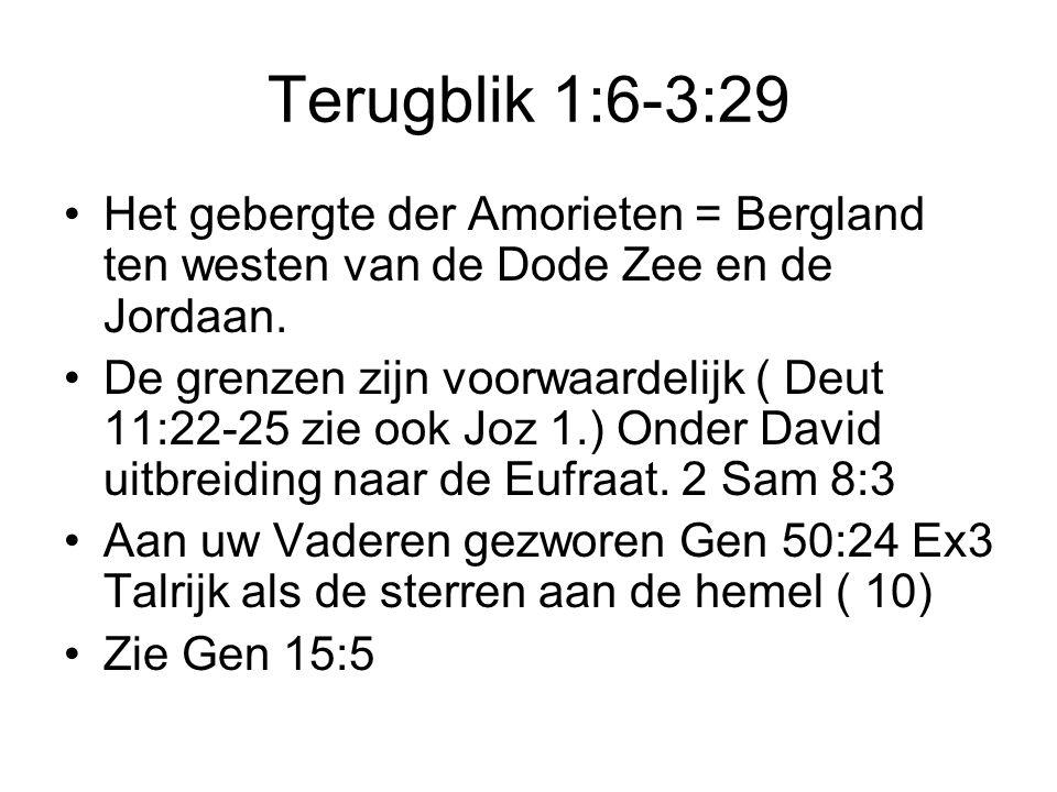 Terugblik 1:6-3:29 Het gebergte der Amorieten = Bergland ten westen van de Dode Zee en de Jordaan.