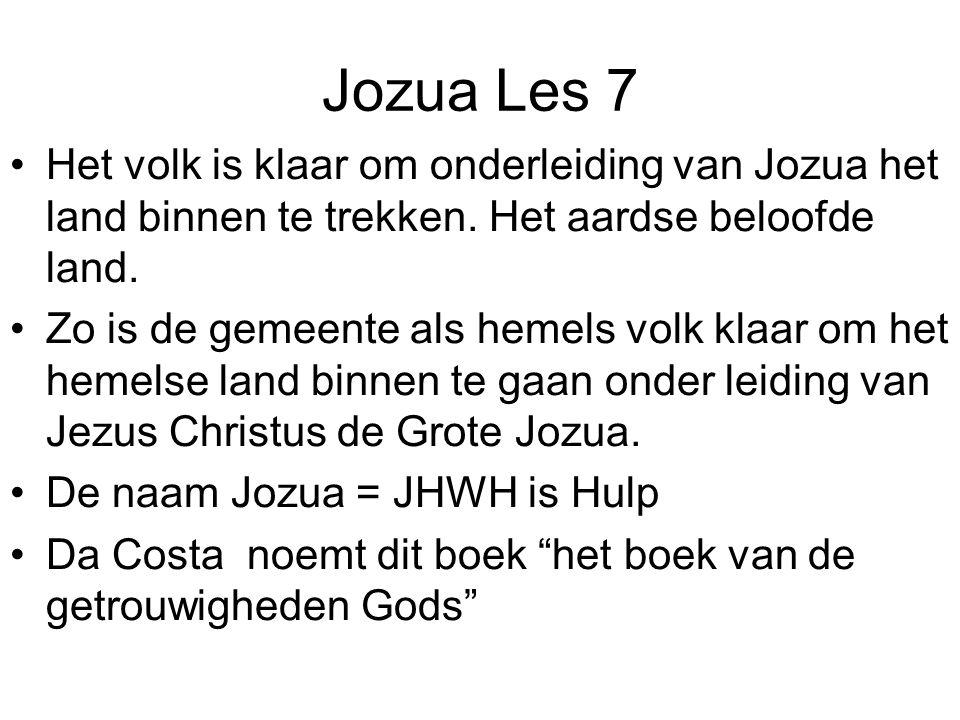Jozua Les 7 Het volk is klaar om onderleiding van Jozua het land binnen te trekken. Het aardse beloofde land.