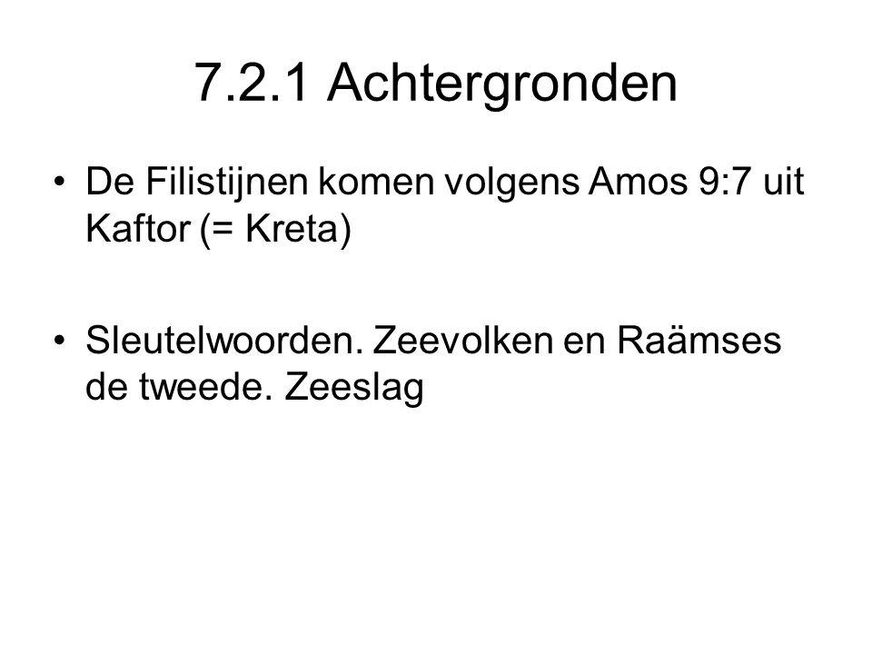 7.2.1 Achtergronden De Filistijnen komen volgens Amos 9:7 uit Kaftor (= Kreta) Sleutelwoorden.