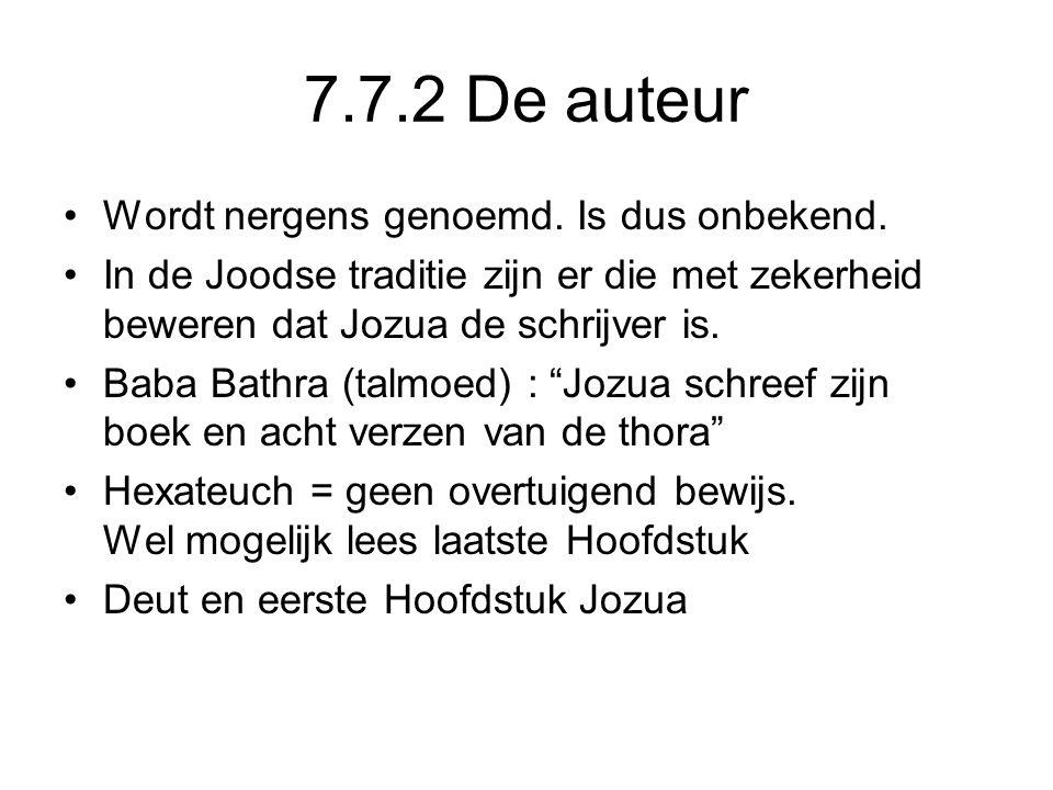 7.7.2 De auteur Wordt nergens genoemd. Is dus onbekend.