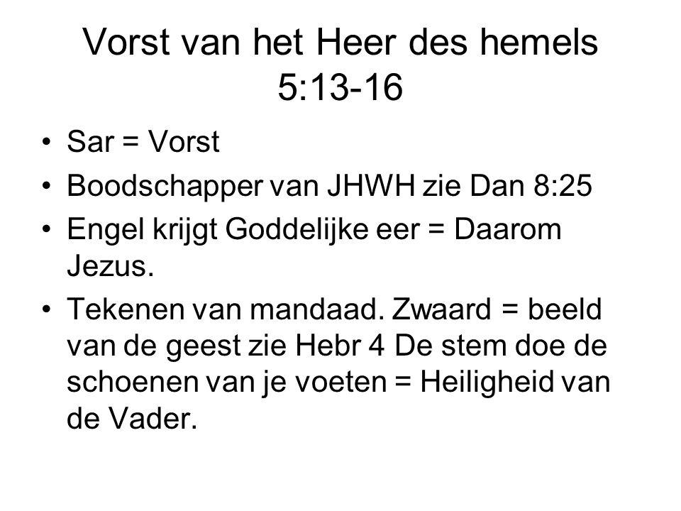 Vorst van het Heer des hemels 5:13-16