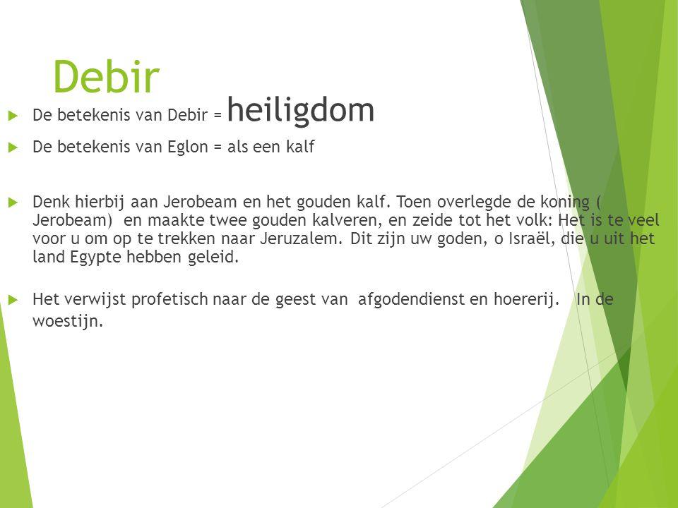Debir De betekenis van Debir = heiligdom