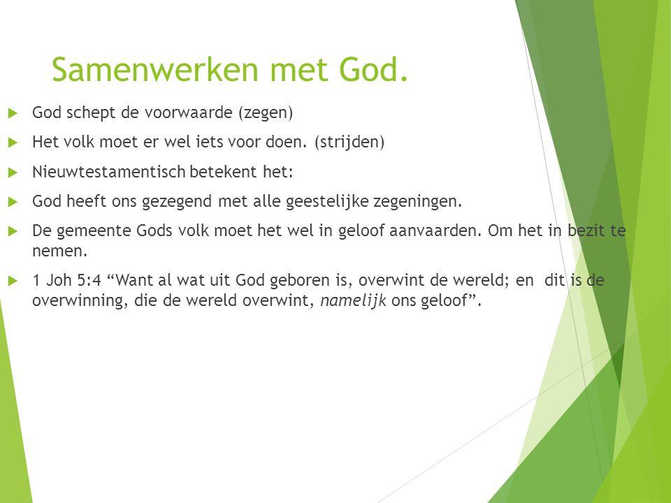 Samenwerken met God. God schept de voorwaarde (zegen)
