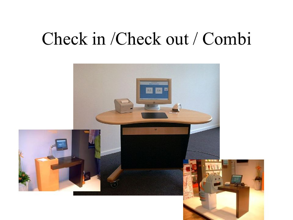 Check in /Check out / Combi