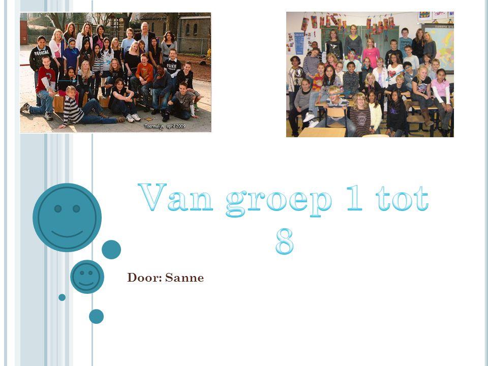 Van groep 1 tot 8 Door: Sanne