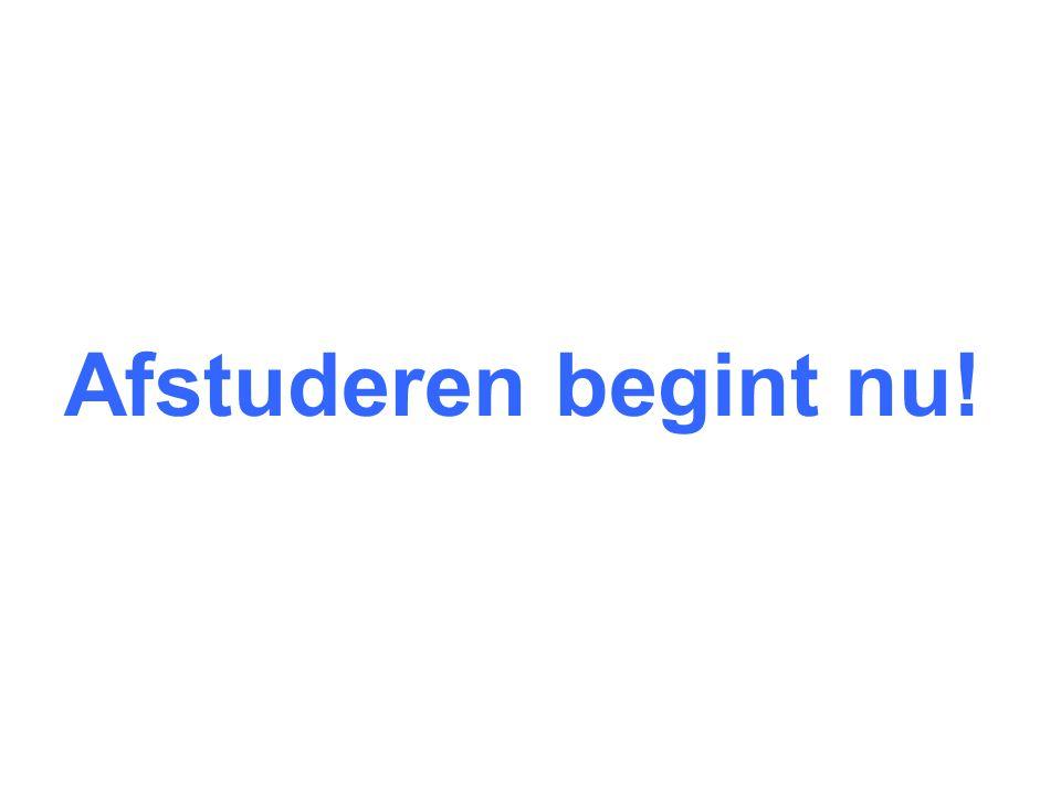 Afstuderen begint nu!
