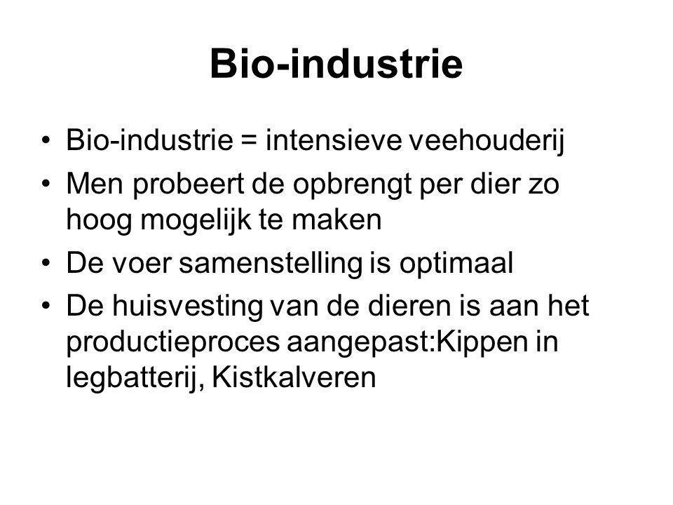 Bio-industrie Bio-industrie = intensieve veehouderij