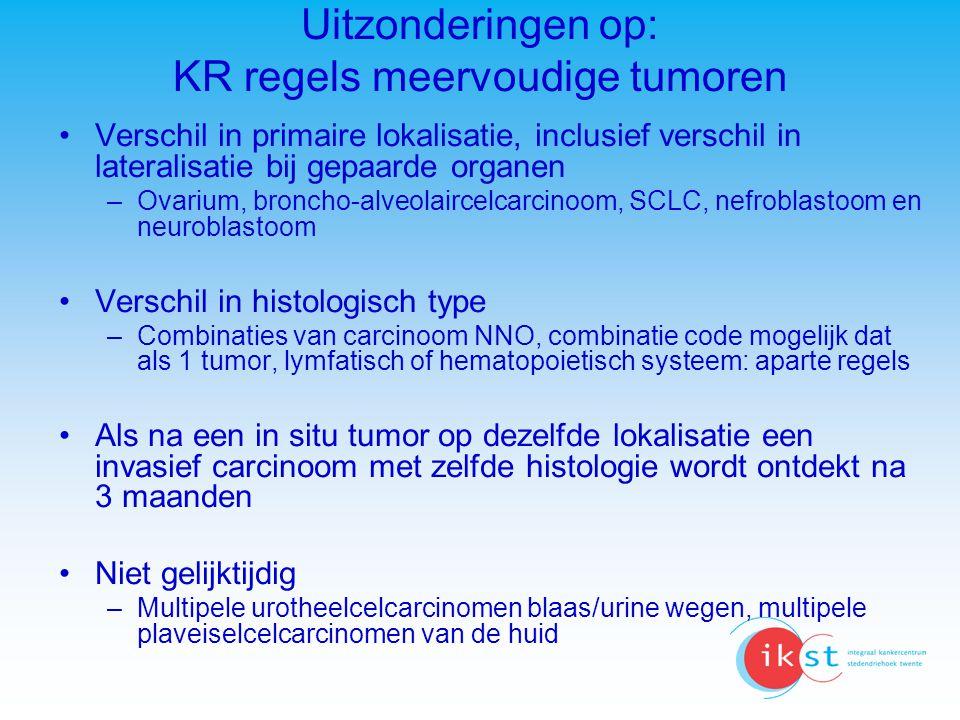 Uitzonderingen op: KR regels meervoudige tumoren