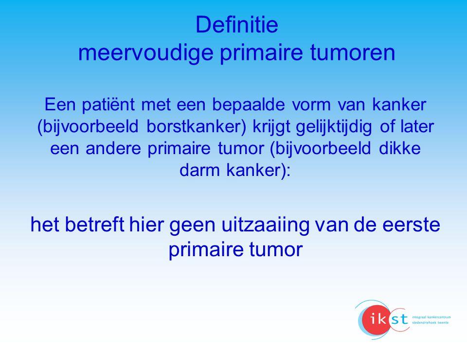 Definitie meervoudige primaire tumoren