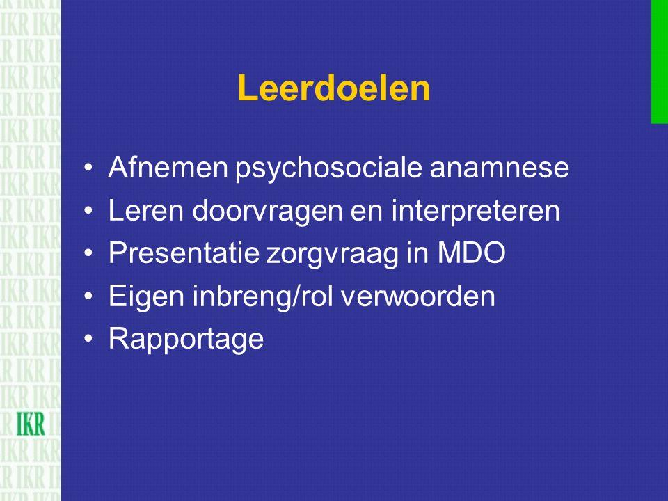 Leerdoelen Afnemen psychosociale anamnese