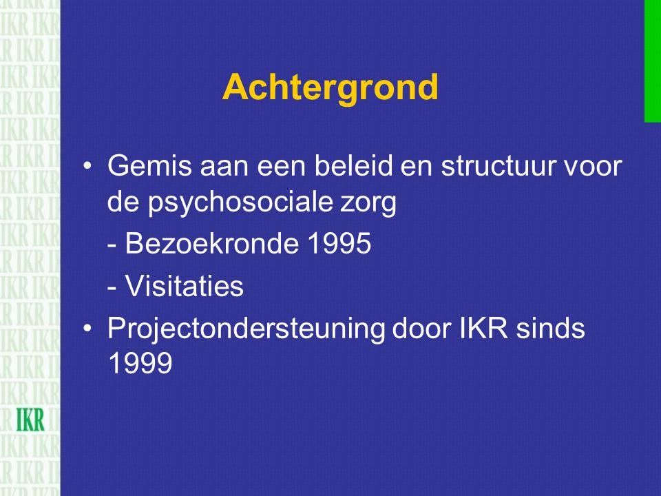 Achtergrond Gemis aan een beleid en structuur voor de psychosociale zorg. - Bezoekronde 1995. - Visitaties.