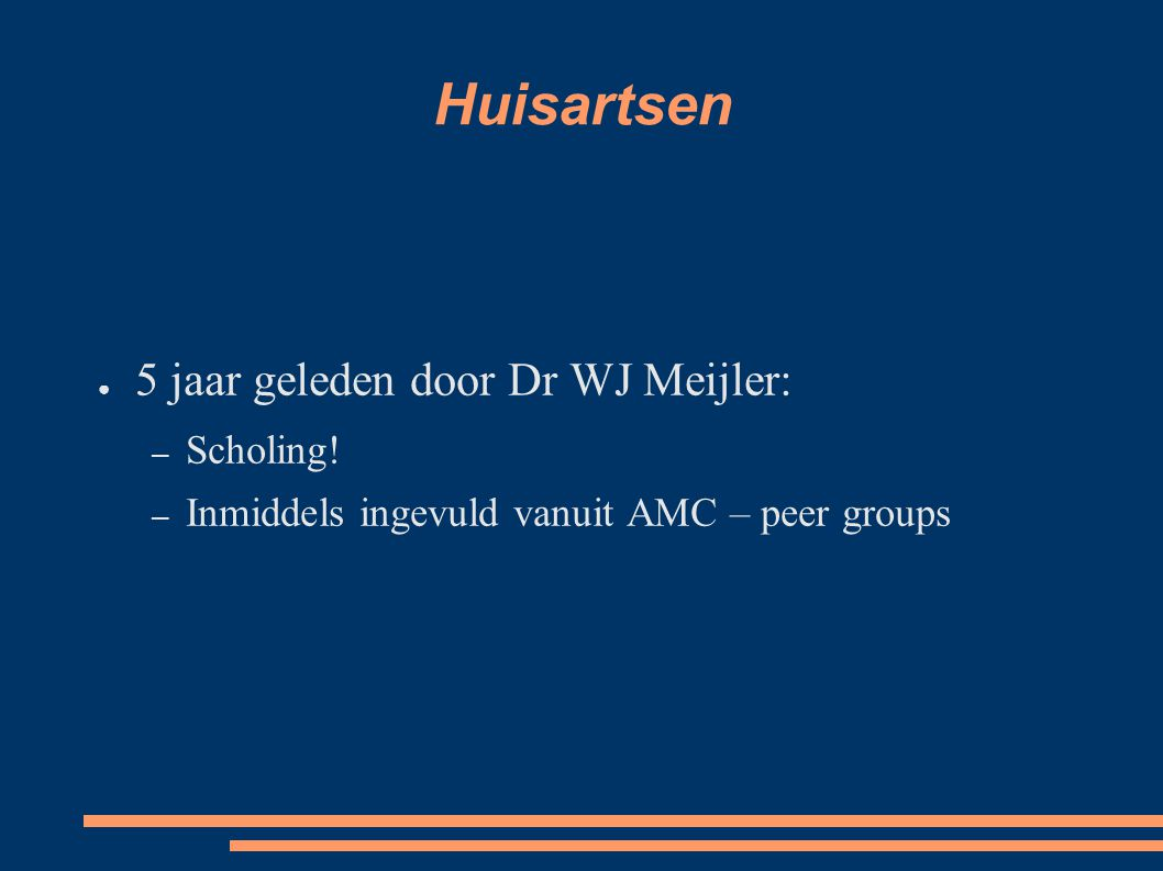 Huisartsen 5 jaar geleden door Dr WJ Meijler: Scholing!