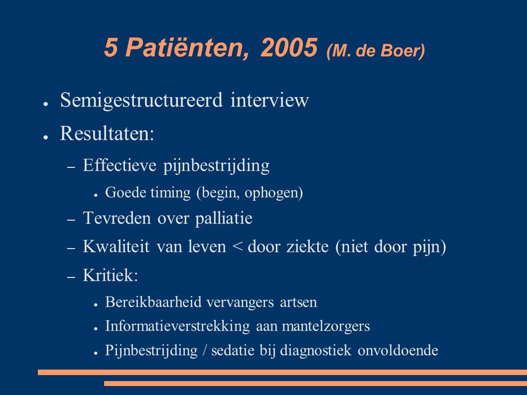 5 Patiënten, 2005 (M. de Boer) Semigestructureerd interview