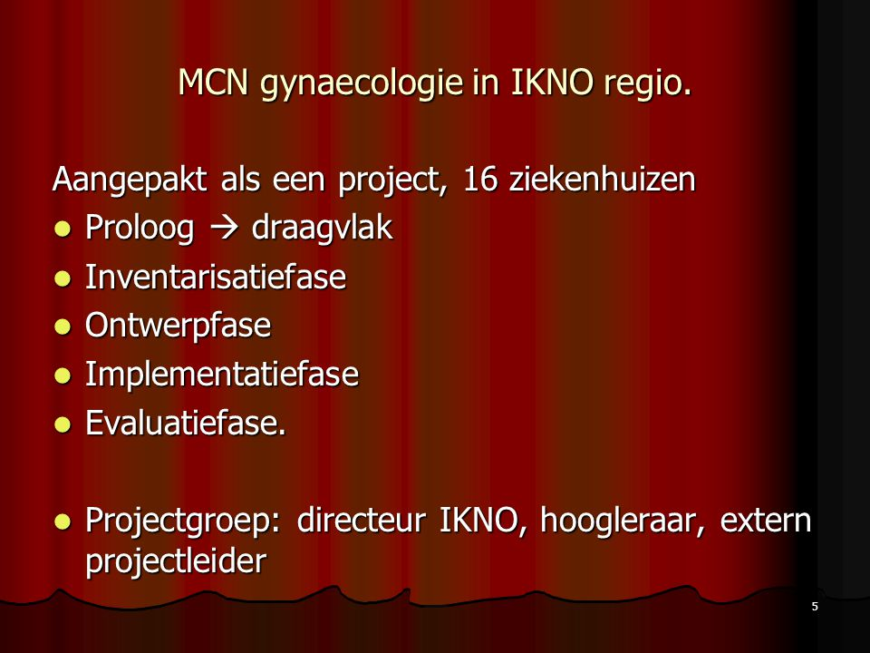 MCN gynaecologie in IKNO regio.