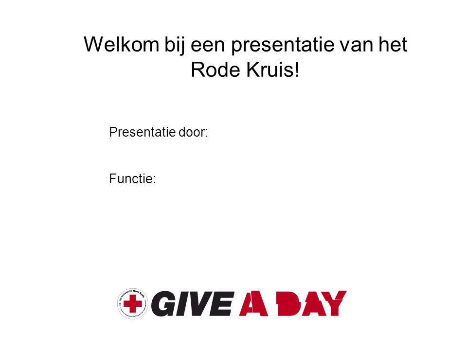 Welkom bij een presentatie van het Rode Kruis!