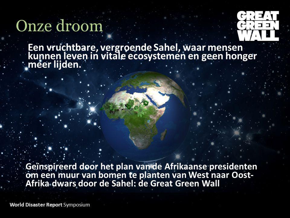 Onze droom Een vruchtbare, vergroende Sahel, waar mensen kunnen leven in vitale ecosystemen en geen honger meer lijden.
