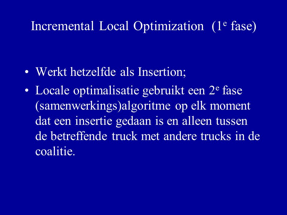 Incremental Local Optimization (1e fase)