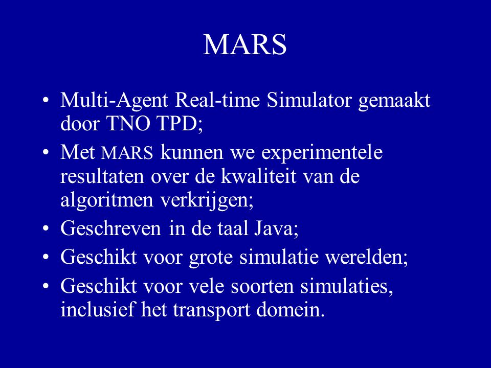 MARS Multi-Agent Real-time Simulator gemaakt door TNO TPD;