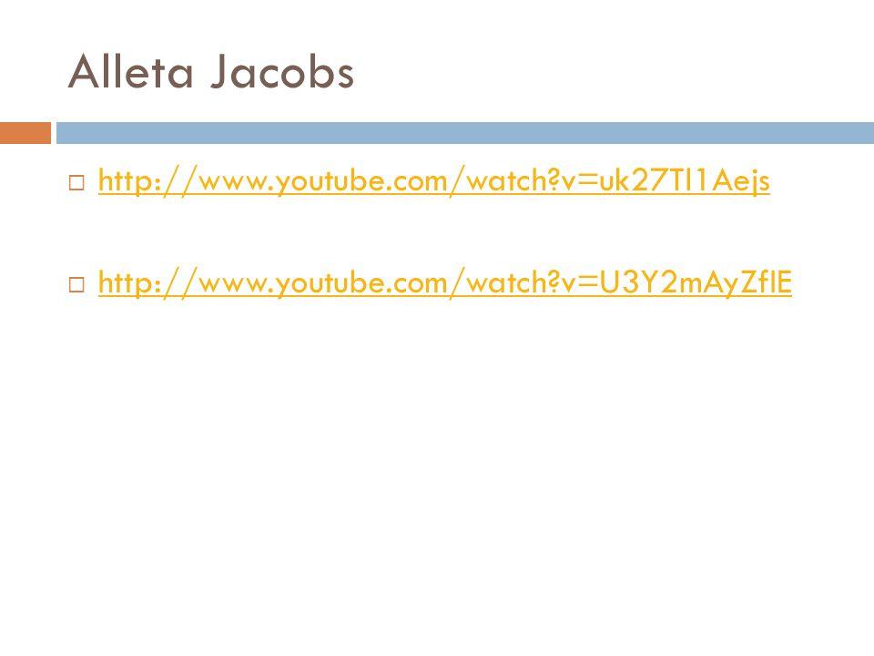 Alleta Jacobs http://www.youtube.com/watch v=uk27Tl1Aejs