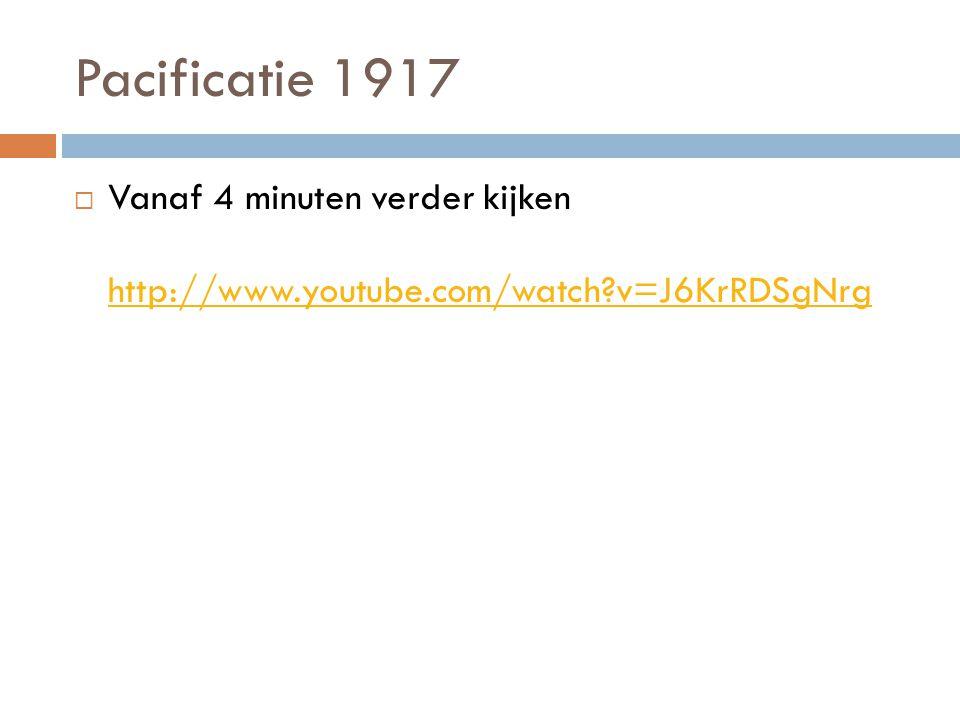 Pacificatie 1917 Vanaf 4 minuten verder kijken http://www.youtube.com/watch v=J6KrRDSgNrg