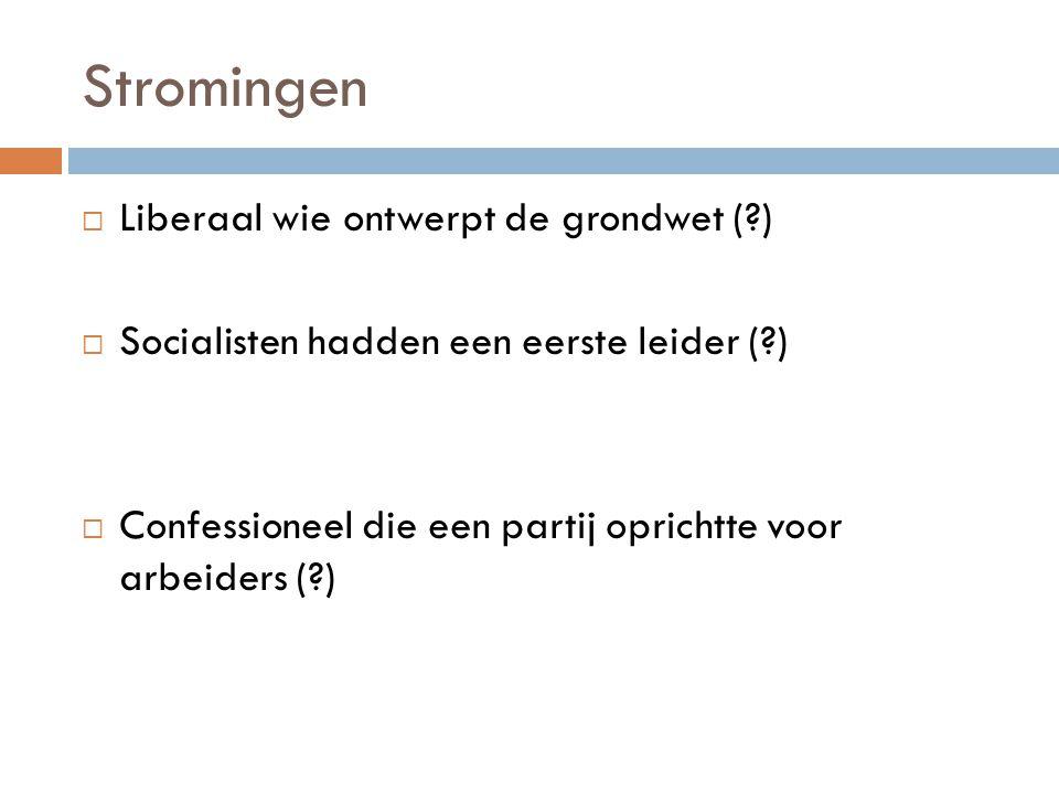 Stromingen Liberaal wie ontwerpt de grondwet ( )