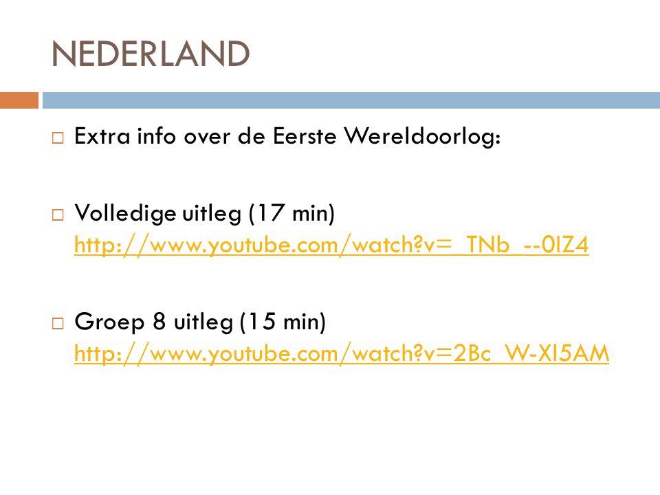 NEDERLAND Extra info over de Eerste Wereldoorlog: